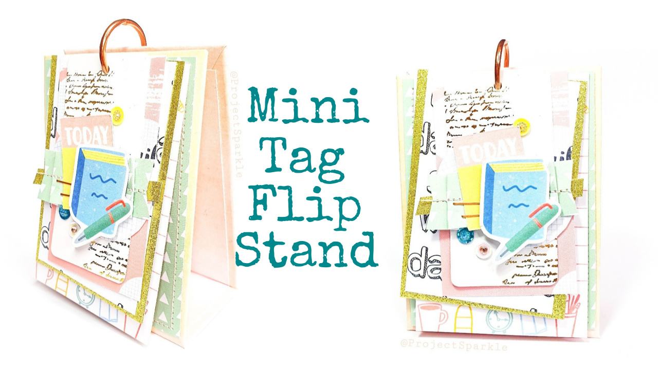 Mini Tag Flip Stand from Project Sparkle – with video