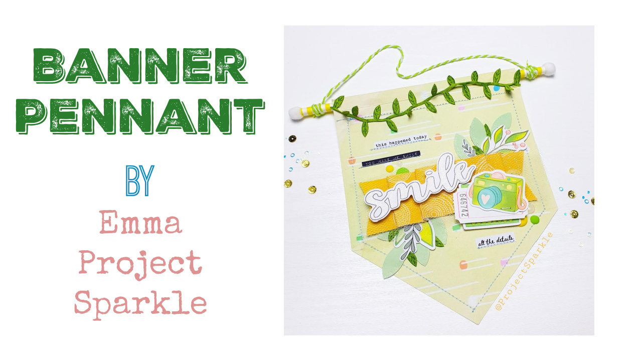 Single Banner Pennant by Emma/Project Sparkle – with video